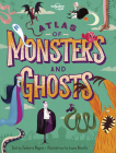 Atlas of Monsters and Ghosts Cover Image