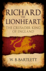Richard the Lionheart: The Crusader King of England Cover Image