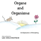 Organs and Organisms: An Explanation of Everything Cover Image