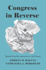 Congress in Reverse: Repeals from Reconstruction to the Present Cover Image