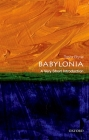 Babylonia: A Very Short Introduction (Very Short Introductions) Cover Image