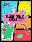 Blank Comic Lover: Notebook: Book Journal Notebook: Over 100 Pages Large Big 8.5 X 11 Cartoon / Comic Book Cover Image