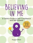 Believing in Me: A Child's Guide to Self-Confidence and Self-Esteem (Child's Guide to Social and Emotional Le #2) Cover Image