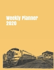 Weekly Planner 2020: calendar organizer agenda for train enthusiasts. 8.5x11. 120 pages. Cover Image