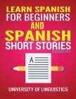 Learn Spanish For Beginners AND Spanish Short Stories: 2 Books IN 1! Cover Image