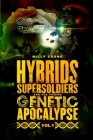 Hybrids, Super Soldiers & the Coming Genetic Apocalypse Vol.1 Cover Image