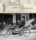 Mirror with a Memory: A Nation's Story in Photographs Cover Image