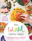 The Colorful Family Table: Seasonal Plant-Based Recipes for the Whole Family Cover Image
