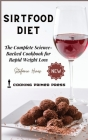 Sirtfood Diet: The Complete Science-Backed Cookbook for Rapid Weight Loss Cover Image