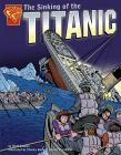 The Sinking of the Titanic (Graphic History) Cover Image