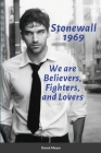 Stonewall 1969: We are Believers, Fighters, and Lovers Cover Image