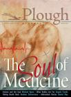 Plough Quarterly No. 17- The Soul of Medicine Cover Image