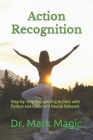 Action Recognition: Step-by-step Recognizing Actions with Python and Recurrent Neural Network Cover Image