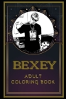 BEXEY Adult Coloring Book: Color Out Your Stress with Creative Designs Cover Image
