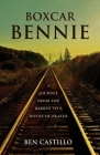 Boxcar Bennie: A Journey from the Barrio to a House of Prayer Cover Image