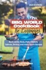 BBQ WORLD Cookbook for Beginners: Beef, Lamb, Steak, Pork, Chicken, Salmon, Shrimp, and many Sauce Recipes. Cover Image