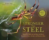 Stronger Than Steel: Spider Silk DNA and the Quest for Better Bulletproof Vests, Sutures, and Parachute Rope (Scientists in the Field Series) Cover Image