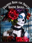 Sugar Skull Coloring Book for Adults: Stress Relieving Skull Designs for Adults Relaxation Midnight 100 pages Coloring Book Cover Image