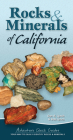 Rocks & Minerals of California: Your Way to Easily Identify Rocks & Minerals (Adventure Quick Guides) Cover Image