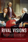 Rival Visions: How Jefferson and His Contemporaries Defined the Early American Republic (Jeffersonian America) Cover Image