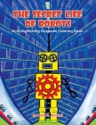 The Secret Life of Robots: An Enlightening Grayscale Coloring Book Cover Image