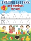 tracing letters and numbers for kids age 3-5: A complete educational notebook to learn to write creatively and fun, learn to write letters and numbers Cover Image