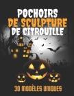 Pochoirs De Sculpture De Citrouille 30 Modèles Uniques: Modèles D'Halloween Pour Drôle et Effrayant Cover Image