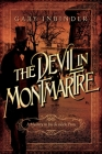 The Devil in Montmartre: A Mystery in Fin de Siecle Paris Cover Image