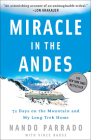 Miracle in the Andes: 72 Days on the Mountain and My Long Trek Home Cover Image