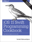 IOS 11 Swift Programming Cookbook: Solutions and Examples for IOS Apps Cover Image