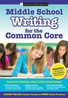 Middle School Writing for the Common Core Cover Image