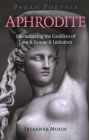 Pagan Portals - Aphrodite: Encountering the Goddess of Love & Beauty & Initiation Cover Image