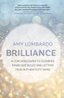 Brilliance: A Coaching Guide to Clearing Inner Obstacles and Letting Your Authenticity Shine Cover Image
