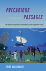 Precarious Passages: The Diasporic Imagination in Contemporary Black Anglophone Fiction Cover Image