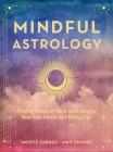 Mindful Astrology: Finding Peace of Mind According to Your Sun, Moon, and Rising Sign Cover Image