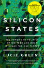 Silicon States: The Power and Politics of Big Tech and What It Means for Our Future Cover Image