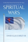 Spiritual Wars: In the Near Future Not so Very Far Away Cover Image