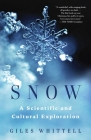 Snow: A Scientific and Cultural Exploration Cover Image