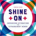 Shine on: Empowering Affirmations for Extraordinary Women Cover Image