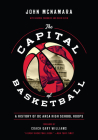 The Capital of Basketball: A History of DC Area High School Hoops Cover Image