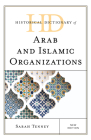 Historical Dictionary of Arab and Islamic Organizations, New Edition (Historical Dictionaries of International Organizations) Cover Image