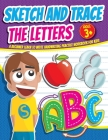 Sketch: and Trace the Letter: Toddler and alphabet for beginners preschool learn to write handwriting practice activity workbo Cover Image