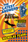 The Latest Answers to the Oldest Questions: A Philosophical Adventure with the World's Greatest Thinkers Cover Image
