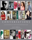 Conversations: Up Close and Personal with Icons of Fashion, Interior Design, and Art Cover Image
