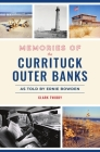 Memories of the Currituck Outer Banks: As Told by Ernie Bowden Cover Image