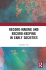 Record-Making and Record-Keeping in Early Societies Cover Image