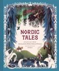 Nordic Tales: Folktales from Norway, Sweden, Finland, Iceland, and Denmark (Nordic Folklore and Stories, Illustrated Nordic Book for Teens and Adults) Cover Image