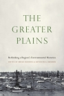 The Greater Plains: Rethinking a Region's Environmental Histories Cover Image