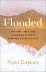 Flooded: The 5 Best Decisions to Make When Life Is Hard and Doubt Is Rising Cover Image