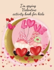I'm spying Valentine activity book for kids Cover Image